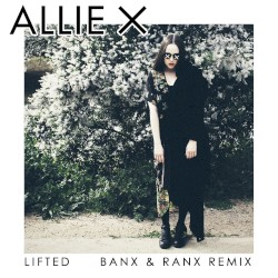 Lifted (Banx & Ranx remix) by Allie X