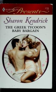 Cover of: The Greek Tycoon's Baby Bargain by Sharon Kendrick